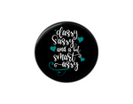 Button | Classy and Sassy | Badges and Buttons Club