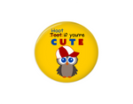 Button | Hoot if you're cute | Owl | Badges and Buttons Club
