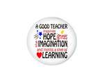 Button | A good teacher - hope and inspiration - badges-and-buttons-club