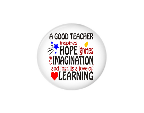 Button | A good teacher - hope and inspiration | Badges and Buttons Club