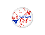Button | All American Girl | Badges and Buttons Club