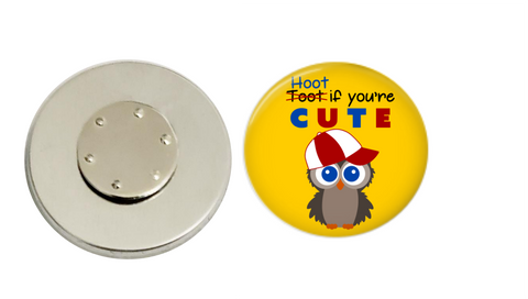 Magnetic Pin Back | Hoot if you're cute | Owl | Badges and Buttons Club