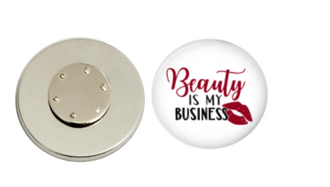Magnetic Pin Back | Beauty is my business | White Background | Badges and Buttons Club