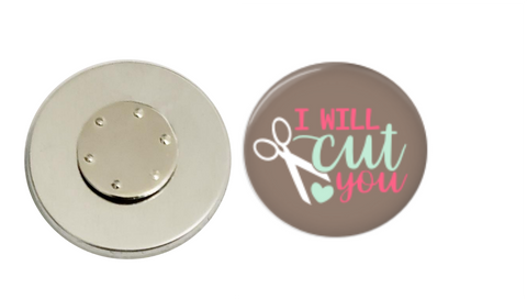 Magnetic Pin Back | I will cut you | Grey Background | Badges and Buttons Club