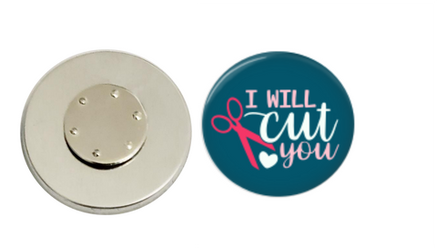 Magnetic Pin Back | I will cut you | Button | Teal Background | Badges and Buttons Club