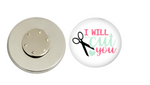 Magnetic Pin Back | I Will Cut You | White Background - badges-and-buttons-club