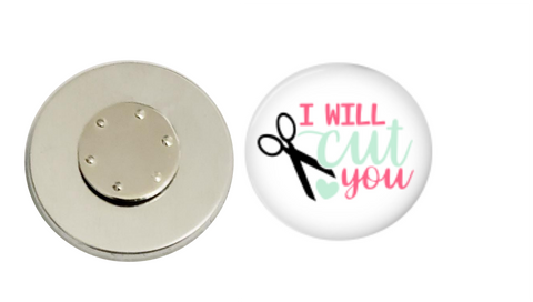 Magnetic Pin Back | I Will Cut You | White Background | Badges and Buttons Club