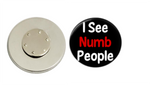 Magnetic Pin Back | I see numb people | Badges and Buttons Club
