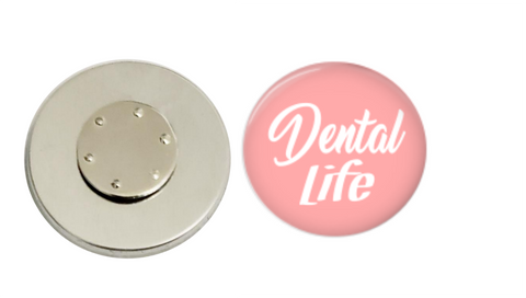 Magnetic Pin Back | Dental Life | Pink Background | Badges and Buttons Club