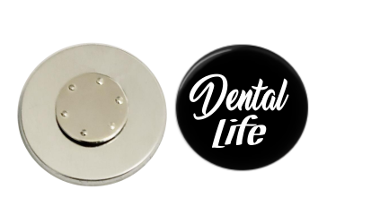 Magnetic Pin Back | Dental Life | Black Background | Badges and Buttons Club