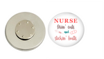 Magnetic Pin Back | Nurse Fixin' Cuts and Sickin' Butts | Badges and Buttons Club