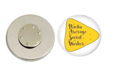 Magnetic Pin Back | Nacho your average Social Worker | Badges and Buttons Club
