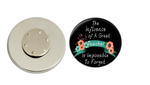 Magnetic Pin Back | The Influence of a Great Teacher | Black Background - badges-and-buttons-club