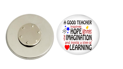 Magnetic Pin Back | A good teacher - hope and inspiration | Badges and Buttons Club