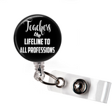 Badge Reel | Teacher - the lifeline to all professions | Black Background - badges-and-buttons-club