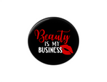 Button | Beauty is my business | Black Background | Badges and Buttons Club