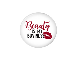 Button | Beauty is my business | White Background | Badges and Buttons Club