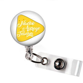 Badge Reel | Nacho Average Teacher | Badges and Buttons Club