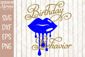 Birthday Behavior Dripping Lips SVG DXF EPS PNG
