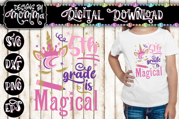 5th Grade is Magical Unicorn SVG DXF EPS PNG