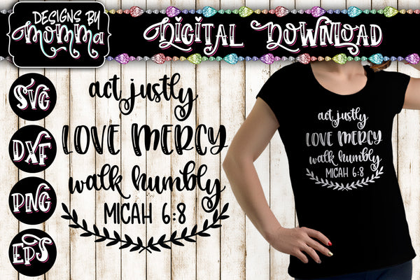 Act Justly Love Mercy Walk Humbly Micah 6:8 SVG DXF EPS PNG