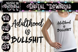 Adulthood is Bullshit SVG DXF EPS PNG