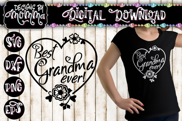Best Grandma Ever Heart SVG DXF EPS PNG