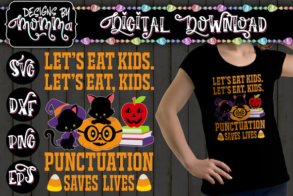 Let's Eat, Kids Punctuation Saves Lives - SVG DXF EPS PNG