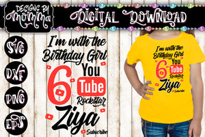 Custom Name and Age - I'm with the Birthday Girl - Youtube Rockstar - SVG DXF EPS PNG