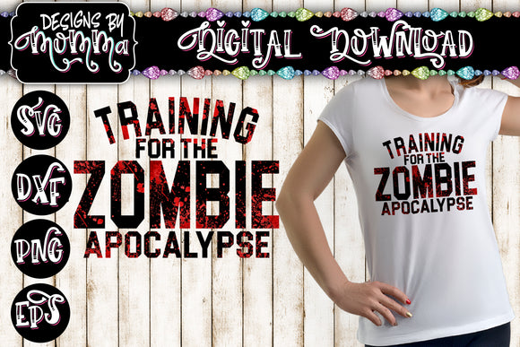 Training for the Zombie Apocalypse Sublimation Iron on Printable PNG