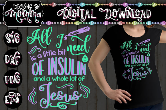 All I need is Jesus and Insulin SVG DXF EPS PNG