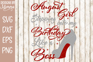 August Girl Stepping into my Birthday SVG DXF EPS PNG