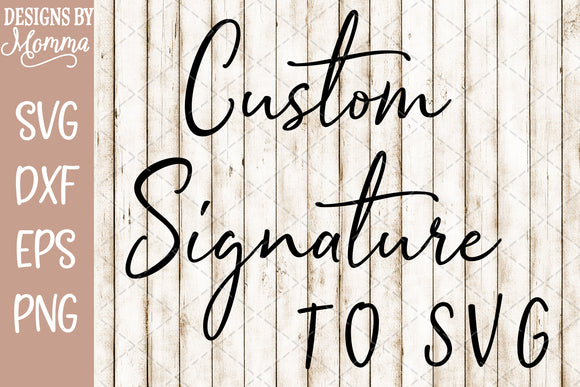 Custom Signature converted to SVG DXF EPS PNG