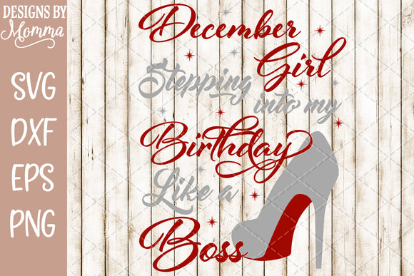 December Girl Stepping into my Birthday SVG DXF EPS PNG
