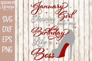 January Girl Stepping into my Birthday SVG DXF EPS PNG