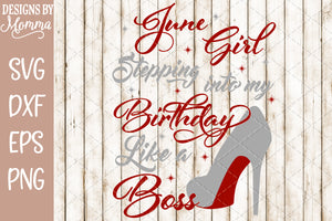 June Girl Stepping into my Birthday SVG DXF EPS PNG