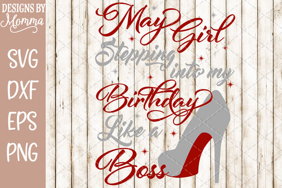May Girl Stepping into my Birthday SVG DXF EPS PNG