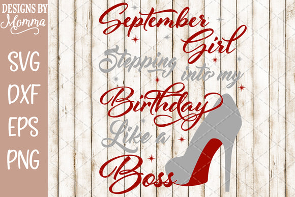 September Girl Stepping into my Birthday SVG DXF EPS PNG