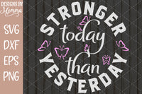Stronger Today than Yesterday SVG DXF EPS PNG