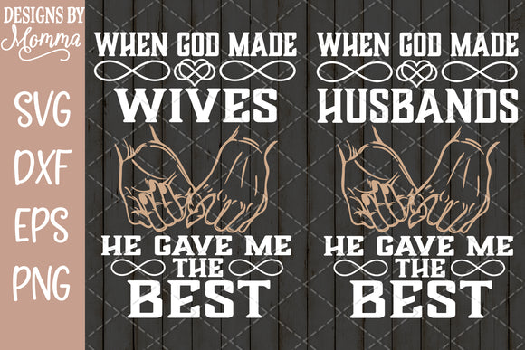 When God made Husbands and Wives SVG DXF EPS PNG