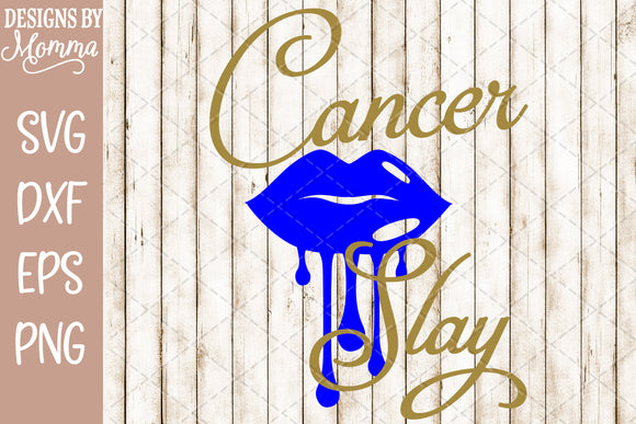 Cancer Slay Dripping Lips SVG DXF EPS PNG