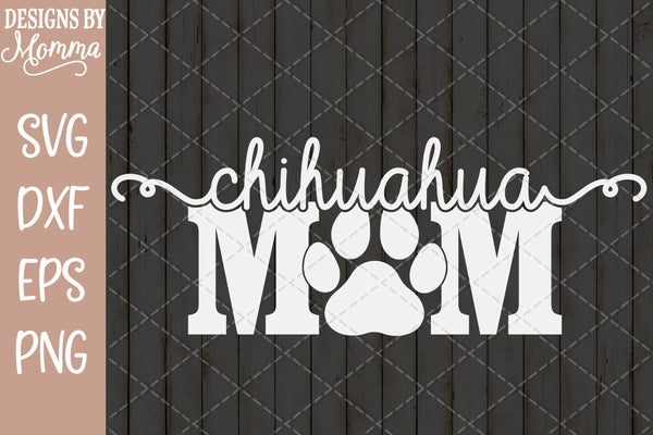 Chihuahua Dog Mom Paw Print SVG DXF EPS PNG