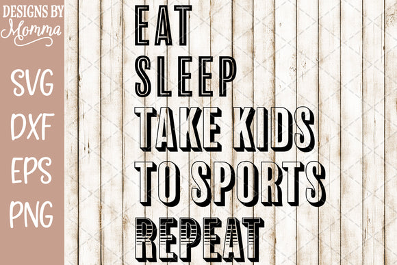 Eat Sleep Take Kids to Sports Repeat SVG DXF EPS PNG