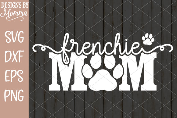 Frenchie Dog Mom Paw Print SVG DXF EPS PNG