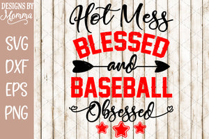Hot Mess Blessed and Baseball Obsessed SVG DXF EPS PNG
