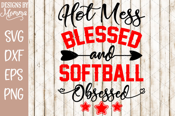 Hot Mess Blessed and Softball Obsessed SVG DXF EPS PNG