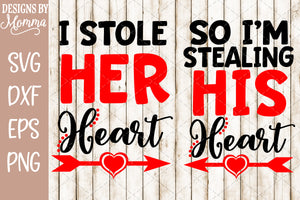 I stole her Heart / So I'm Stealing his Heart SVG DXF EPS PNG