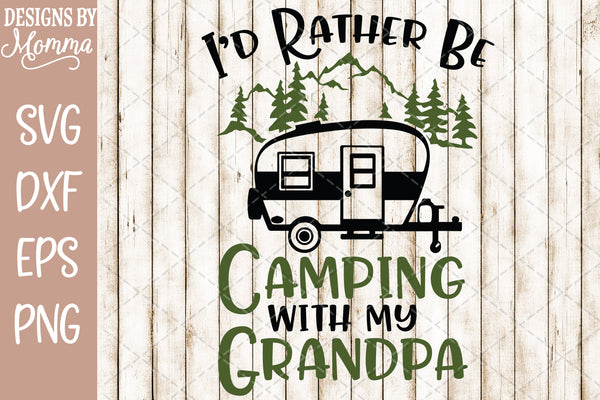 I'd rather be camping with my Grandpa SVG DXF EPS PNG
