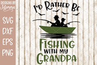 I'd rather be fishing with my Grandpa SVG DXF EPS PNG
