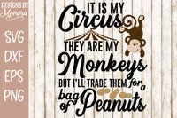 It is my Circus, they are my Monkeys SVG DXF EPS PNG